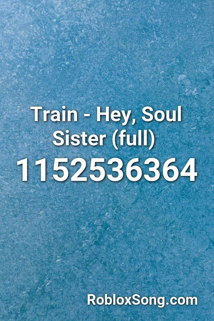 Train Hey Soul Sister Full Roblox Id Roblox Music Codes In