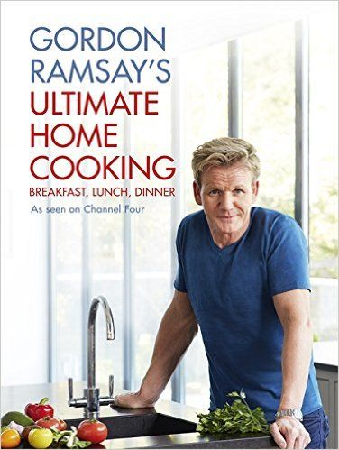 Gordon Ramsay's Ultimate Home Cooking: Amazon.co.uk: Gordon Ramsay: 9781444780789: Books