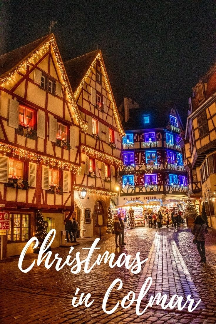 Colmar Christmas Market.A Visit To The Winter Wonderland Of Colmar At Christmas