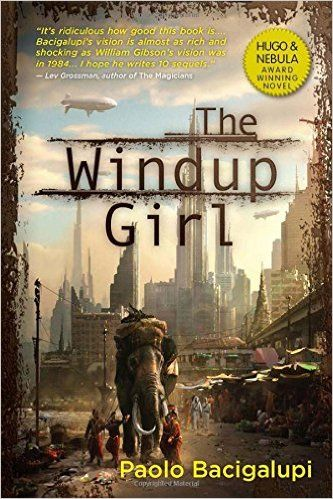 The Windup Girl: Paolo Bacigalupi: 9781597801584: Amazon.com: Books