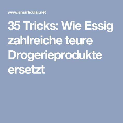 35 Tricks: Wie Essig zahlreiche teure Drogerieprodukte ersetzt