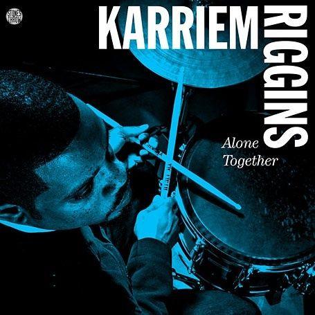 Karriem Riggins –Together | Sounds of the Universe
