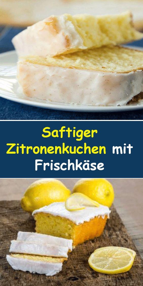 Saftiger Zitronenkuchen mit Frischkäse – tägliche Tricks   – Backen & Dessert