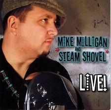 MIKE MILLIGAN and Steamshovel - Live! (CD 2004)