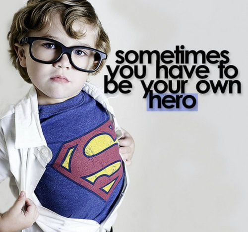 hero: Truths, So True, Kids, Super Heroes, Living, Inspiration Quotes, Wise Words, True Stories, Superhero
