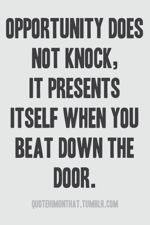 Opportunity Quotes Pinterest: Opportunity Knockin'