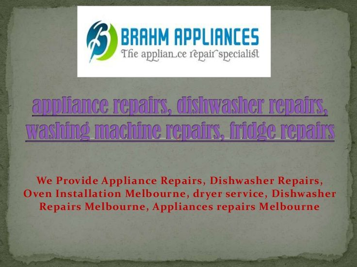appliance repairs, dishwasher repairs, washing machine repairs, fridge repairs
