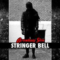Broadway Slim - Stringer Bell (Original Mix)  [FREE DOWNLOAD] by Broadway Slim on SoundCloud