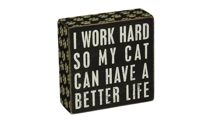 This adorable Cute Cat Wall Art sign is funny and a great gift idea. Designed so it can be displayed as a free standing item on a table or hung on a wall.