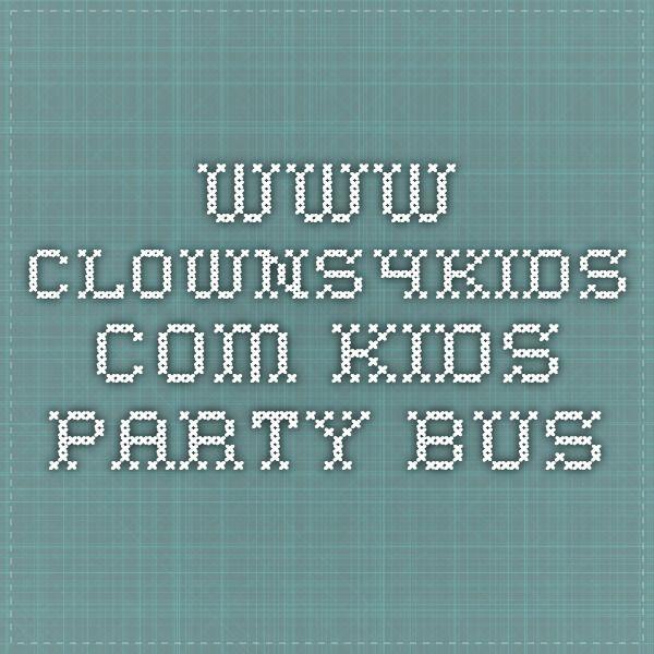 www.clowns4kids.com - kids party bus