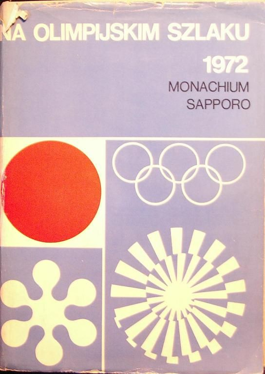NA OLIMPIJSKIM SZLAKU 1972 Monachium Sapporo 1974