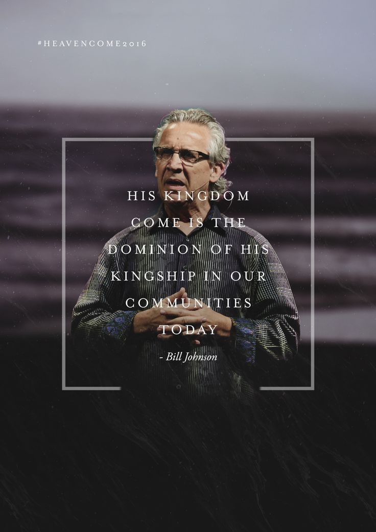 'His kingdom come' is not some future event which requires no faith. It's the dominion of His kingship in our communities today. -Bill Johnson ‪#‎HeavenCome2016‬ // Info + Registration: http://www.bethelmusic.com/heavencome