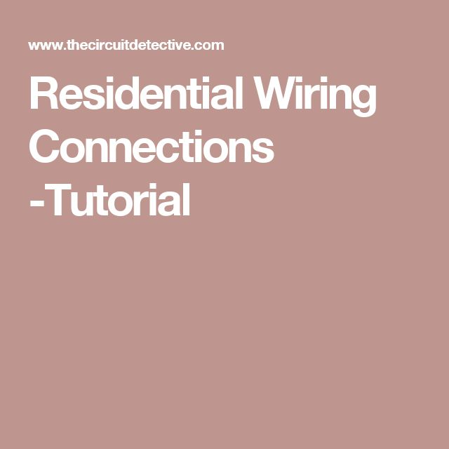Residential Wiring Connections -Tutorial