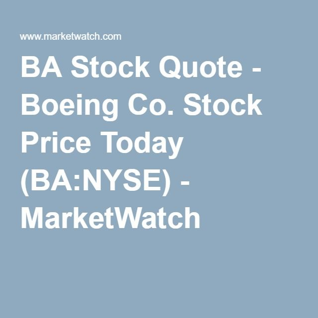BA Stock Quote - Boeing Co. Stock Price Today (BA:NYSE) - MarketWatch