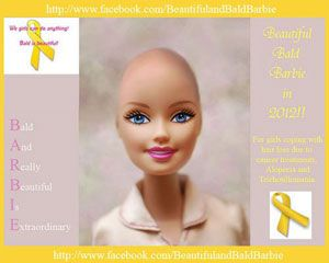 """Love Mattel's decision to make... and give away FREE... a Barbie """"friend"""" with no hair.  This special doll will be released sometime in 2013, and distributed only through children's hospitals and centers that treat children with cancer and other causes of hair loss for children like alopecia.  She will have wigs, scarves and hats, too.  These Barbies are not for sale to the public, but in 2013 Toys R Us will carry a line of three hairless """"True Hope"""", bald dolls."""