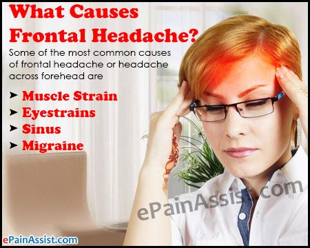 What Causes Frontal Headache or Headache Across Forehead  Read More: http://www.epainassist.com/headache/frontal-headache-or-headache-across-forehead