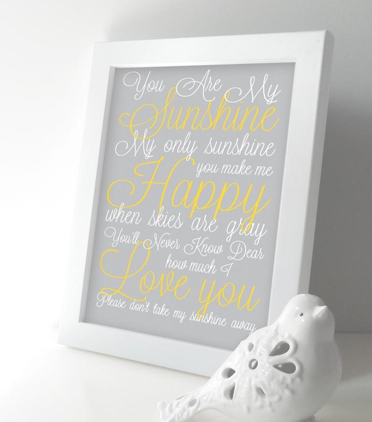 You are My Sunshine Nursery Art Print - Baby Boy / Girl Nursery Wall Art - Lullaby Subway Art 8x10 Kids Room - Yellow and Gray. $16.00, via Etsy.