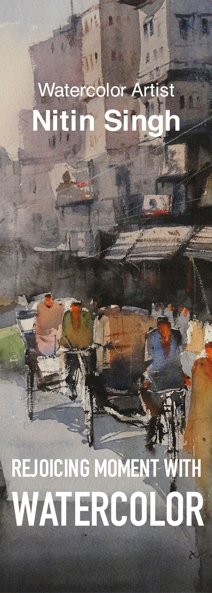 watercolor paintings from expressionist artist Nitin Singh, read through some of his exciting stories how substantially he approached watercolor artwork and what he thinks being a watercolor artist.