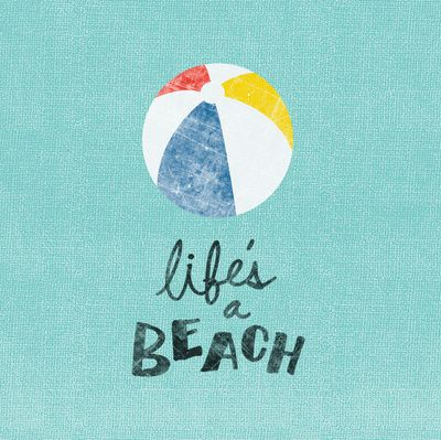 life's a beach: Iphone Cases, Beaches Life, Life A Beaches, Pools Houses, Art Prints, Beaches Quotes, Art Posters, Beaches Houses, Nick Nelson