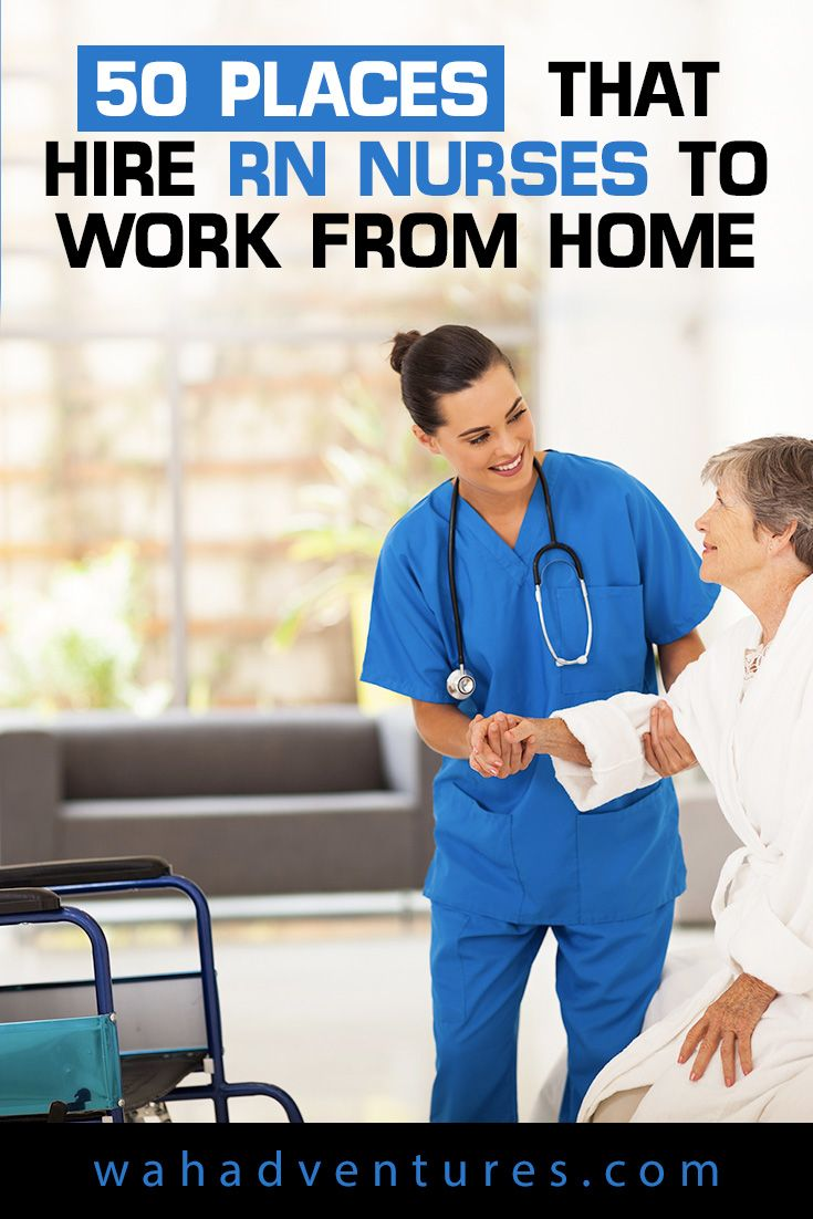 50 Places That Hire Rn Nurses To Work From Home In 2020 Nursing Jobs Registered Nurse Jobs Rn Job
