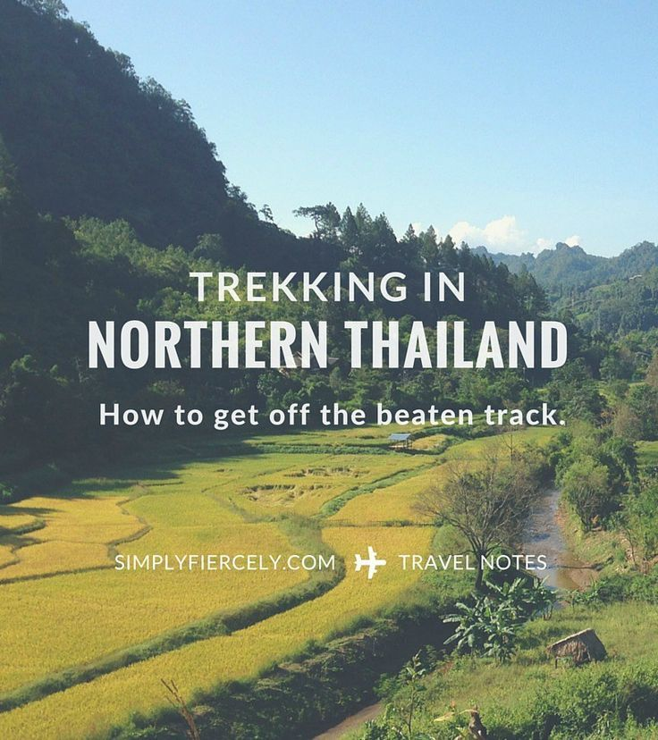Where to go trekking in Northern Thailand - AWAY from the tourist villages + truly off the beaten track.