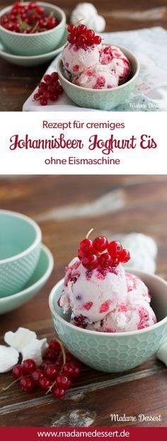 Rezept für super leckeres, cremiges Johannisbeer Joghurt Eis zum Selbermachen, ganz ohne Eismaschine