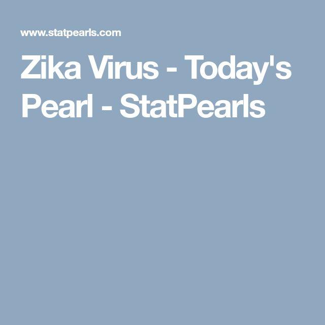 Zika Virus - Today's Pearl - StatPearls