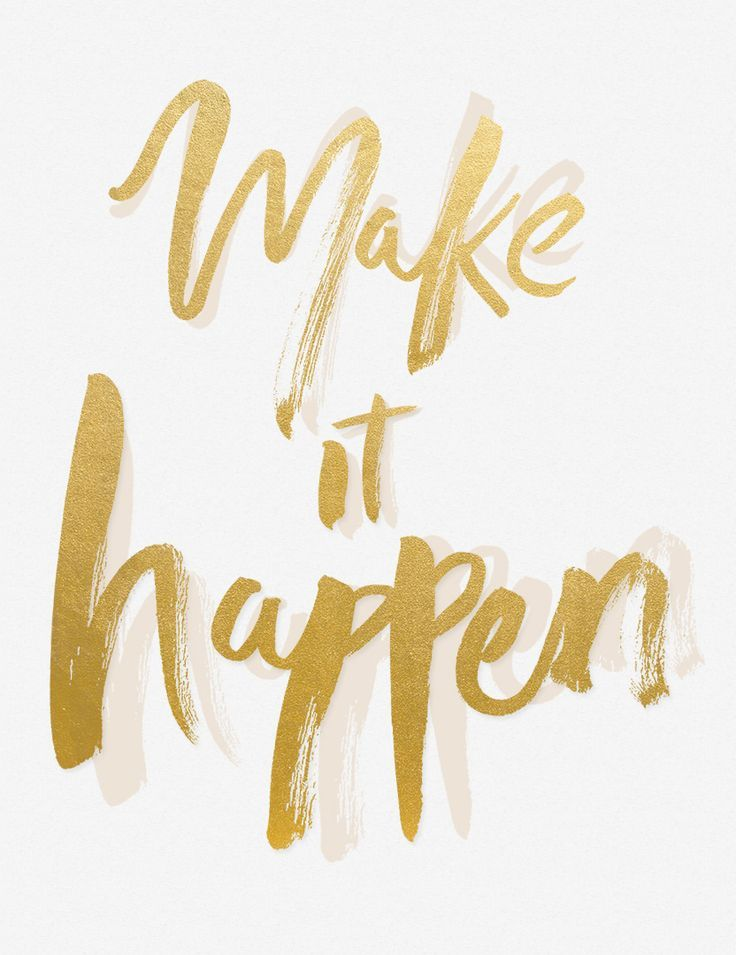 'Make It Happen' gold quote
