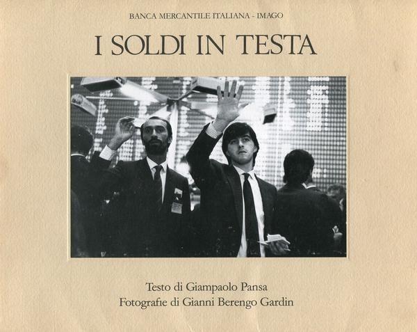 BERENGO GARDIN Gianni, I soldi in testa. Milano, Imago, 1986. Con 78 fotografie in nero