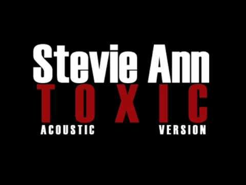 Stevie Ann - Toxic Acoustic Version [Official] - YouTube