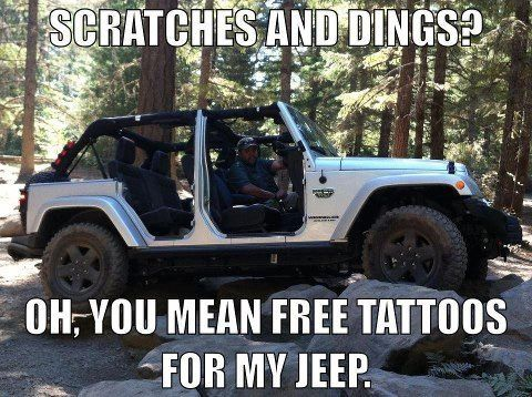 Scratches and dings? - Oh you mean free tattoos for my #Jeep