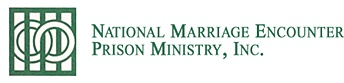 Welcome to National Marriage Encounter Prison Ministry, Inc.     Incarceration is Hard on a Marriage     Any married inmate or their spouse can tell you that.   If you are one of these couples, and you're serious about staying together and strengthening your marriage, National Marriage Encounter Prison Ministry can help. It is our hope to provide meaningful support while you are suffering the stress of incarceration.