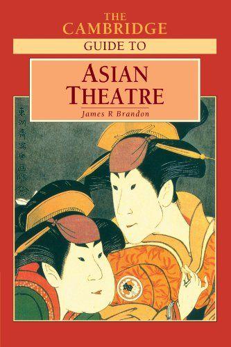 The Cambridge Guide to Asian Theatre by James R. Brandon https://www.amazon.com/dp/0521588227/ref=cm_sw_r_pi_dp_x_cH3qzbBCQ0EEW