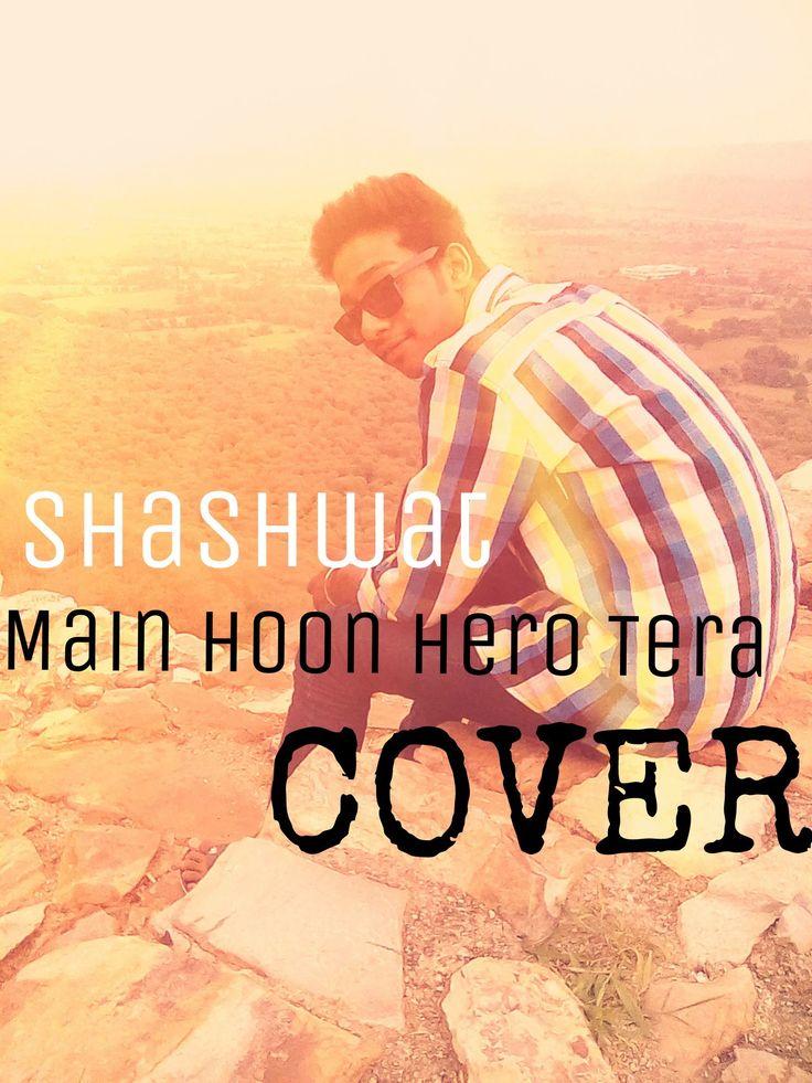 """Main Hoon Hero Tera"" - Hero (Cover)"