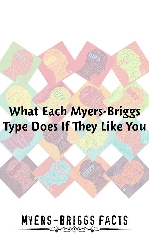 What Each Myers-Briggs Type Does If They Like You | Weird