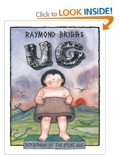 Ug : Boy Genius Of The Stone Age And His Search For Soft Trousers: Amazon.co.uk: Raymond Briggs: Books