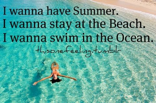 I need a vacation. and summer.