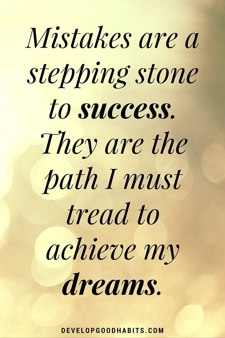 Confidence Affirmations - free daily affirmations- Mistakes are a stepping stone to success. They are the path I must tread to achieve my dreams.