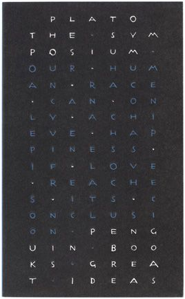 The Symposium  Author: Plato  Publisher: Penguin Books Ltd  Publication Date: November 30, 1999  Genre: Non-Fiction  Design Info:  Designer: David Pearson  Typeface: Hand Lettered