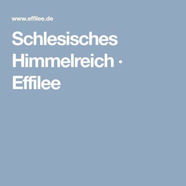 Schlesisches Himmelreich · Effilee