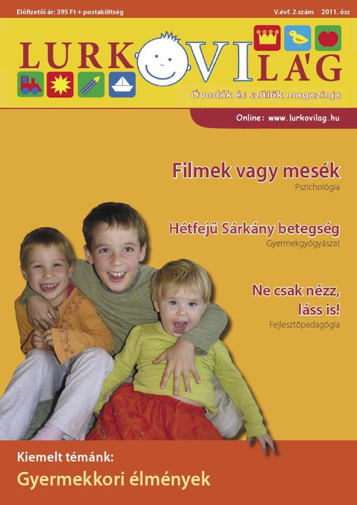 LurkóVilág 2011. őszi szám  Kiemelt témánk: Gyermekkori élmények