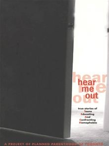 Hear Me Out by Planned Parenthood of Toronto. Visit the Kobo website to buy this eBook: http://www.kobobooks.com/ebook/Title/book-Q0PT79kHoUC3e5NZM054zg/page1.html #kobo #ebooks #lgbt