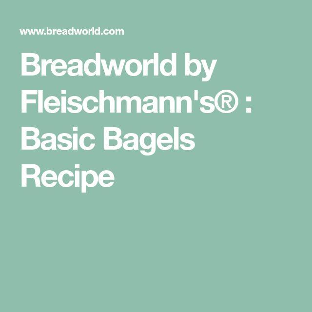 Breadworld by Fleischmann's® : Basic Bagels Recipe