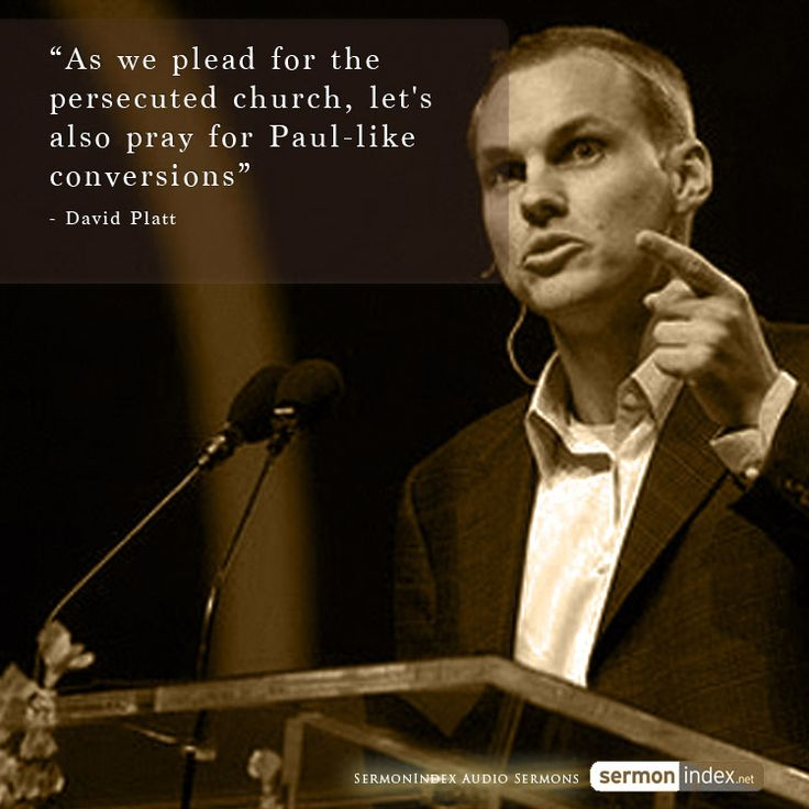 """As we plead for the persecuted church, let's also pray for Paul-like conversions"" - David Platt"