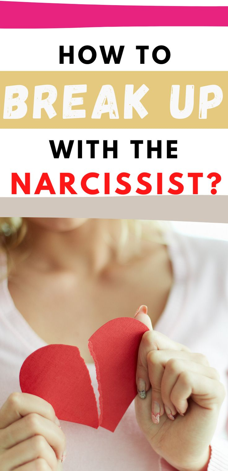 How to break up with the narcissist breakup
