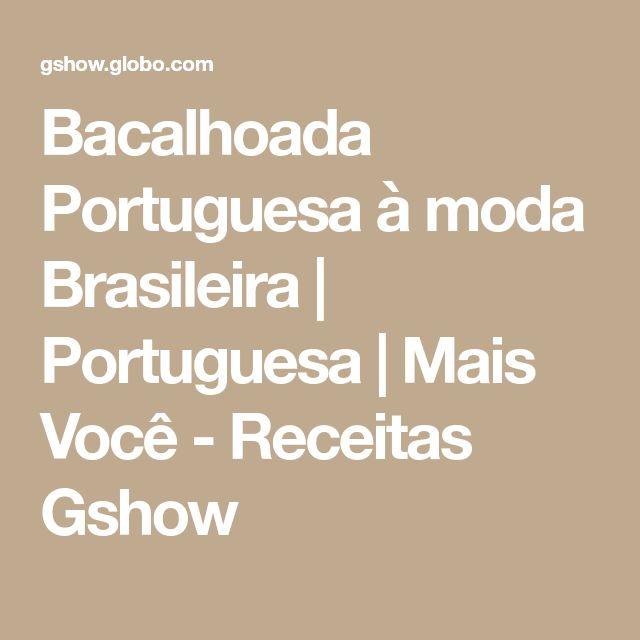 Bacalhoada Portuguesa à moda Brasileira | Portuguesa | Mais Você - Receitas Gshow