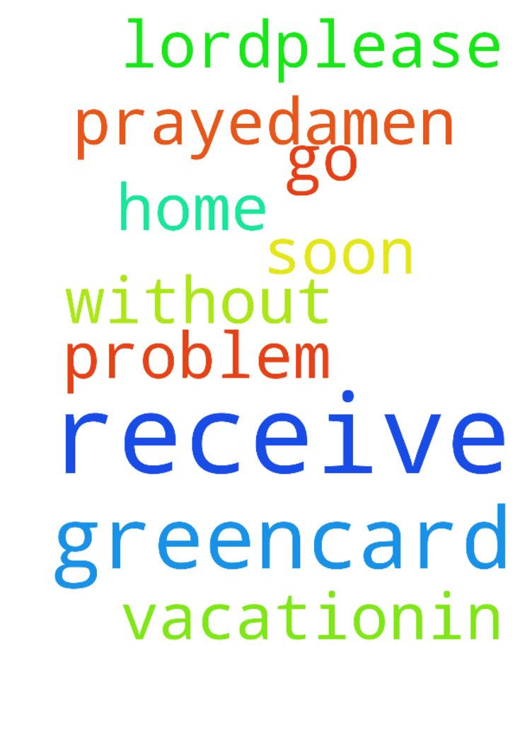 Dear lord,please help me that i could receive my greencard - Dear lord,please help me that i could receive my greencard soon without any problem so i could go home for vacation..in jesus name i prayed..Amen... Posted at: https://prayerrequest.com/t/HUU #pray #prayer #request #prayerrequest