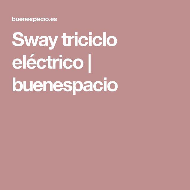 Sway triciclo eléctrico | buenespacio