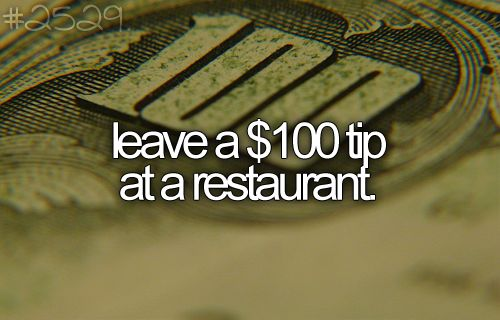 As soon as I am out of debt I am doing this! Having been a waitress, I know how much this would mean to get a tip like that!