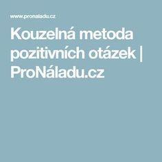 Kouzelná metoda pozitivních otázek   ProNáladu.cz